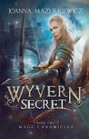 Wyvern's Secret (Mage Chronicles, #2)