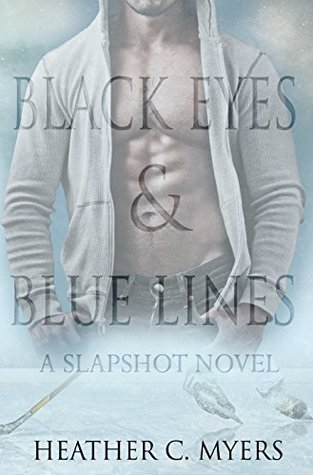 Black Eyes & Blue Lines: A Slapshot Novel (Slapshot Series Book 2)