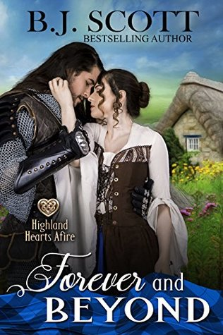 Forever and Beyond: Highland Hearts Afire - Time Travel Romance