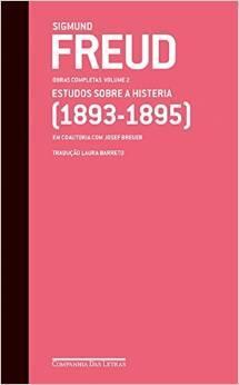 Obras completas: vol. 2: Estudos sobre histeria (1893 - 1895)