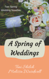 A Spring of Weddings by Toni Shiloh