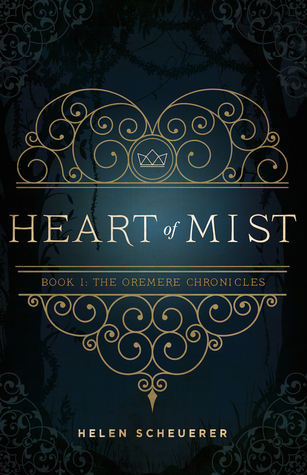 Heart of Mist (The Oremere Chronicles, #1)