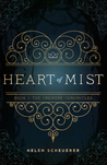 Heart of Mist (The Oremere Chronicles, #1) by Helen Scheuerer
