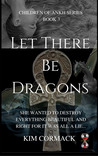 Let There Be Dragons (Children of Ankh, #3)