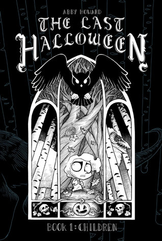 The Last Halloween, Book 1: Children by Abby Howard