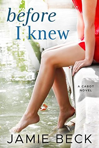 Before I Knew (The Cabots #1)