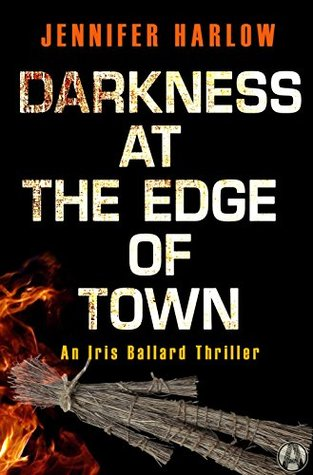 Darkness at the Edge of Town (Iris Ballard #2)
