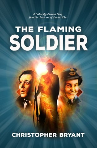 The Flaming Soldier: A Lethbridge-Stewart Spin-off Adventure