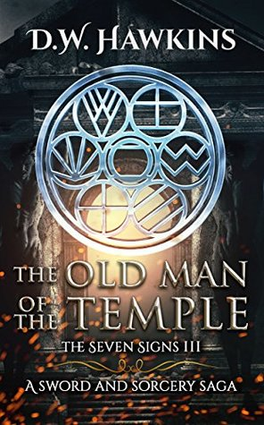 The Old Man of the Temple: A Sword and Sorcery Saga