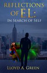 Reflections of EL: In Search of Self (Reflections of EL, #1)