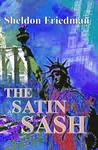 The Satin Sash by Sheldon  Friedman