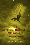 The Autobiography of Satan: Authorized Edition