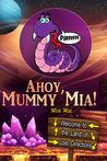 Ahoy, Mummy Mia!
