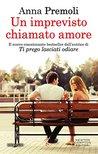 Un imprevisto chiamato amore by Anna Premoli