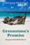 Greenstone's Promise: Voyages of the Makai Part 2