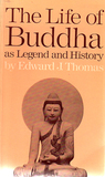 The Life of Buddha as Legend and History
