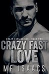 CRAZY FAST LOVE (Crazy Love #2)