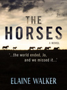 The Horses: '...the World Ended, Jo, And We Missed It...