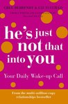 He's Just Not That Into You: Your Daily Wake-up Call