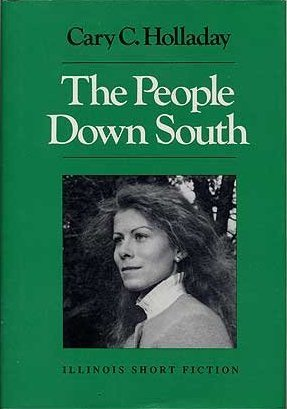The People Down South: Stories - Cary C. Holladay