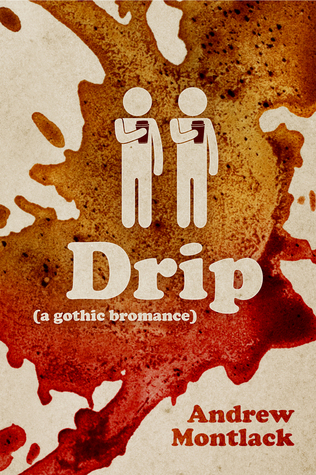 Drip by Andrew Montlack