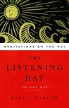 The Listening Day: Meditations On The Way, Volume One