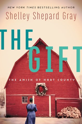 The Gift (The Amish of Hart County #3)