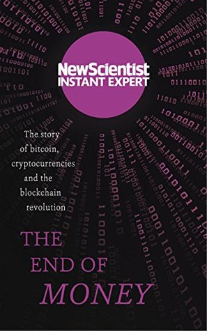 The End Of Money Story Bitcoin Cryptocurrencies And