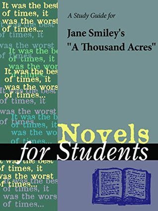 A Study Guide for Jane Smiley's A Thousand Acres (Novels for Students)