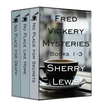 The Fred Vickery Mystery Series: Books 1-3