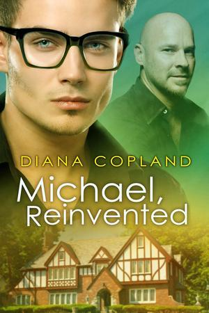 Release Day Review: Michael, Reinvented by Diana Copland