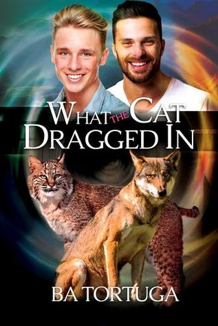 What the Cat Dragged In (Sanctuary, #2)