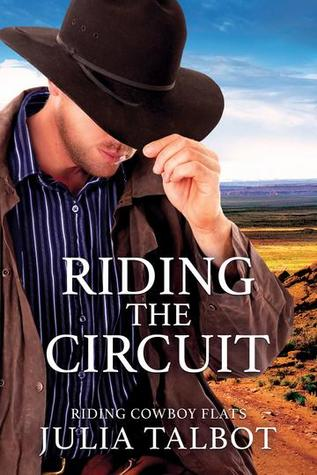 Release Day Review: Riding the Circuit (Riding Cowboy Flats #3) by Julia Talbot