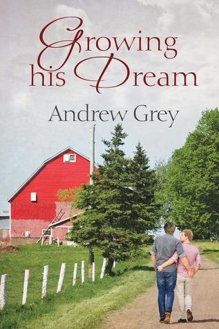 Release Day Review: Growing His Dream (Planting Dreams, #2) by Andrew Grey