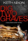 Dig Two Graves (Detective Solomon Gray #1)