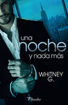 Una noche y nada más by Whitney G.