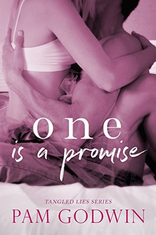 One is a Promise (Tangled Lies, #1) by Pam Godwin