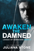 Awaken the Damned (League of Guardians, #3) by Juliana Stone