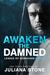 Awaken the Damned (League of Guardians, #3) by Juliana Stone