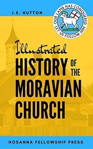 Illustrated History of the Moravian Church