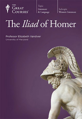 The Iliad of Homer (The Great Courses, 301) EPUB