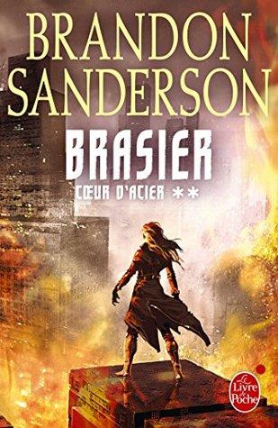 Brasier (Coeur d'Acier, Tome 2) (Fantastique)
