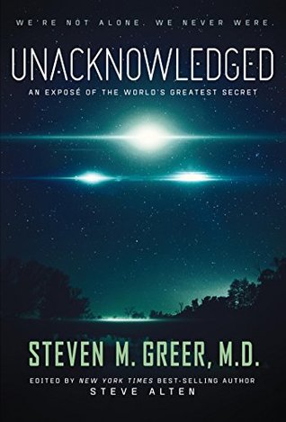unacknowledged-an-expose-of-the-world-s-greatest-secret