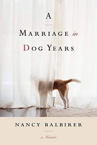 A Marriage in Dog Years by Nancy Balbirer