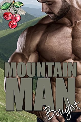 Mountain Man Bought (Mounting Mountain Men #1)