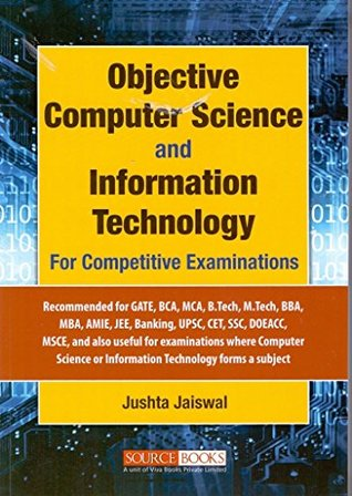 Objective Computer Science and Information Technology For Competitive Examinations