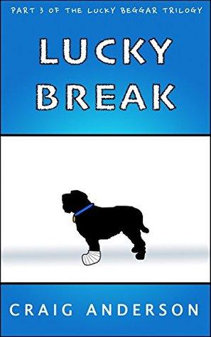 Lucky Break (The Lucky Beggar Trilogy #3)