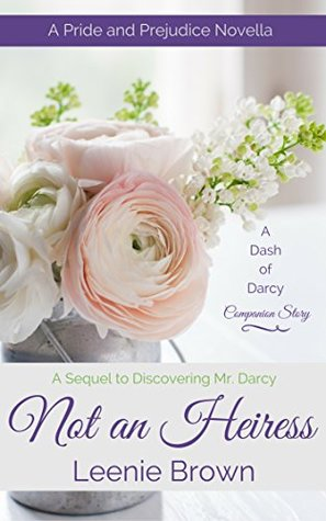 Not An Heiress A Pride And Prejudice Novella By Leenie Brown