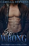 So Wrong: A Wright Brothers Romance (Wright Brothers #3)