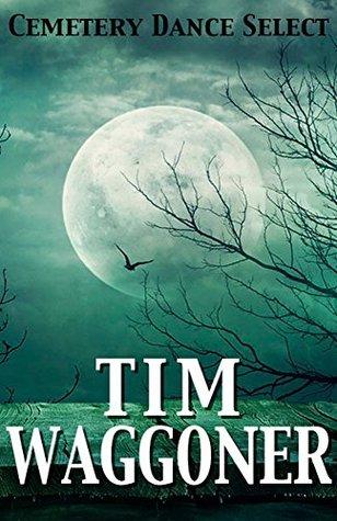 Cemetery Dance Select: Tim Waggoner